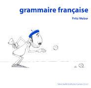 Cover-Bild zu Grammaire française von Weber, Fritz