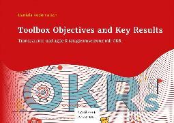 Cover-Bild zu Toolbox Objectives and Key Results (eBook) von Kudernatsch, Daniela