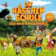 Cover-Bild zu Ullrich, Hortense: Die Häschenschule - Jagd nach dem goldenen Ei (Audio Download)