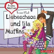 Cover-Bild zu Ullrich, Hortense: Freche Mädchen: Liebeschaos und lila Muffins (Audio Download)