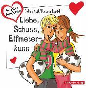 Cover-Bild zu Ullrich, Hortense: Freche Mädchen: Liebe, Schuss, Elfmeterkuss (Audio Download)