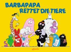 Cover-Bild zu Barbapapa rettet die Tiere von Tison, Annette