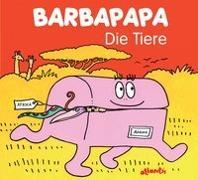 Cover-Bild zu Barbapapa. Die Tiere von Tison, Annette