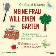 Cover-Bild zu Meine Frau will einen Garten von Matzig, Gerhard
