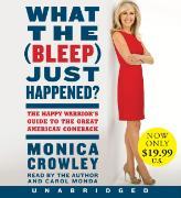 Cover-Bild zu What the (Bleep) Just Happened? Low Price CD von Crowley, Monica