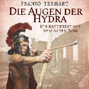 Cover-Bild zu Die Augen der Hydra - Ein Ratekrimi aus dem Alten Rom (Ungekürzt) (Audio Download) von Terhart, Franjo