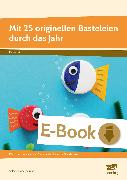 Cover-Bild zu Mit 25 originellen Basteleien durch das Jahr (eBook) von Flückiger-Gisin, Salome