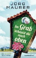 Cover-Bild zu Im Grab schaust du nach oben (eBook) von Maurer, Jörg