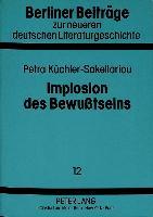Cover-Bild zu Implosion des Bewußtseins von Küchler-Sakellariou, Petra