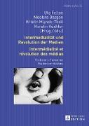 Cover-Bild zu Intermedialität und Revolution der Medien. Intermédialité et révolution des médias von Felten, Uta (Hrsg.)