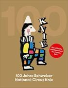 Cover-Bild zu 100 Jahre Schweizer National-Cirkus Knie von Küchler, Peter