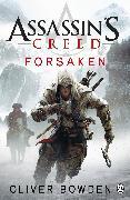 Cover-Bild zu Bowden, Oliver: Assassin's Creed 05: Forsaken