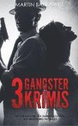 Cover-Bild zu Barkawitz, Martin: 3 Gangster Krimis
