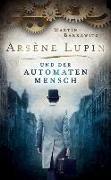 Cover-Bild zu Barkawitz, Martin: Arsène Lupin und der Automatenmensch