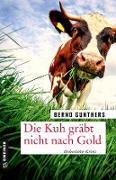 Cover-Bild zu Die Kuh gräbt nicht nach Gold von Gunthers, Bernd