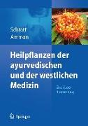 Cover-Bild zu Heilpflanzen der ayurvedischen und der westlichen Medizin von Schrott, Ernst