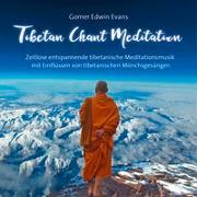 Cover-Bild zu Tibetan Chant Meditation von Evans, Gomer Edwin (Komponist)