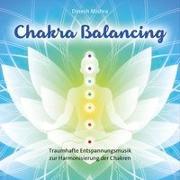 Cover-Bild zu Chakra Balancing von Mishra, Dinesh (Komponist)