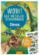 Cover-Bild zu Schumacher, Timo (Illustr.): WOW! Das Metallic-Stickerbuch - Dinos
