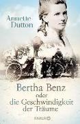 Cover-Bild zu Dutton, Annette: Bertha Benz oder die Geschwindigkeit der Träume (eBook)