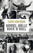 Cover-Bild zu von Rohr, Chris: Himmel, Hölle, Rock 'n' Roll