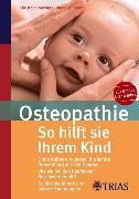 Cover-Bild zu Osteopathie: So hilft Sie Ihrem Kind (eBook) von Beinborn, Birgit