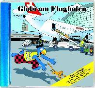 Cover-Bild zu Globi am Flughafen CD von Lendenmann, Jürg