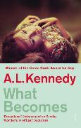 Cover-Bild zu Kennedy, A.L.: What Becomes