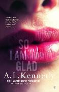 Cover-Bild zu Kennedy, A.L.: So I am Glad