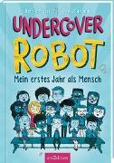 Cover-Bild zu Edmonds, David: Undercover Robot - Mein erstes Jahr als Mensch