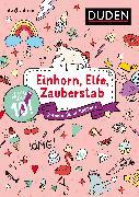 Cover-Bild zu Mach 10! Einhorn, Elfe, Zauberstab - Ab 8 Jahren