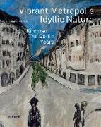 Cover-Bild zu Vibrant Metropolis / Idyllic Nature von Zürich, Kunsthaus