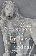 Cover-Bild zu Venedig. Der Löwe, die Stadt und das Wasser von Nooteboom, Cees