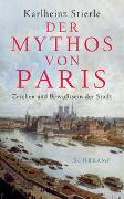 Cover-Bild zu Der Mythos von Paris von Stierle, Karlheinz