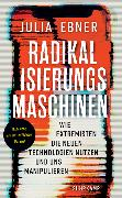 Cover-Bild zu Radikalisierungsmaschinen von Ebner, Julia
