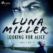 Cover-Bild zu Looking for Alice (Audio Download) von Miller, Luna