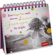 Cover-Bild zu Eine kluge Frau weiß, dass es keine Grenzen für sie gibt von Groh, Joachim (Hrsg.)