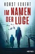 Cover-Bild zu Im Namen der Lüge von Eckert, Horst