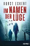 Cover-Bild zu Im Namen der Lüge (eBook) von Eckert, Horst