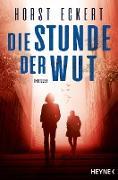 Cover-Bild zu Die Stunde der Wut (eBook) von Eckert, Horst