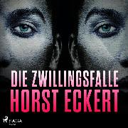 Cover-Bild zu Die Zwillingsfalle (Ungekürzt) (Audio Download) von Eckert, Horst