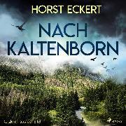 Cover-Bild zu Nach Kaltenborn - Kurzkrimi aus der Eifel (Ungekürzt) (Audio Download) von Eckert, Horst