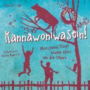 Cover-Bild zu Kannawoniwasein - Manchmal fliegt einem alles um die Ohren (Audio Download) von Muser, Martin