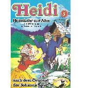 Cover-Bild zu Heidi, Folge 5: Heimkehr auf die Alm (Audio Download) von Spyri, Johanna