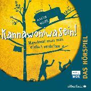 Cover-Bild zu Kannawoniwasein - Manchmal muss man einfach verduften - Das Hörspiel (Audio Download) von Muser, Martin