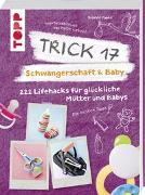 Cover-Bild zu Trick 17 - Schwangerschaft & Baby von Pypke, Susanne