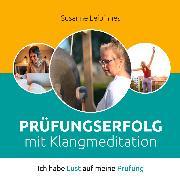 Cover-Bild zu Leibinnes, Susanne: Prüfungserfolg mit Klangmeditation (Audio Download)