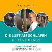 Cover-Bild zu Leibinnes, Susanne: Die Lust am Schlafen neu entdecken (Audio Download)
