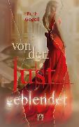 Cover-Bild zu Gogoll, Ruth: Von der Lust geblendet (eBook)