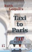 Cover-Bild zu Gogoll, Ruth: Ruth Gogoll's Taxi to Paris (eBook)